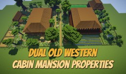 DUAL OLD WESTERN CABIN MANSION PROPERTIES Minecraft Map & Project