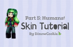 Dinow's tutorials part 5: Human anatomy! Tips and tricks for shading humans skins. Minecraft