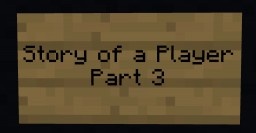 Story of a Player Part 3 Minecraft