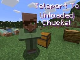 How to teleport to Unloaded Chunks Minecraft Map & Project