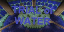 Trial of Water Minecraft Map & Project