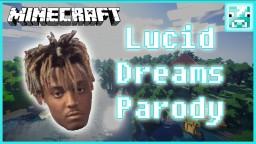 Lucid Dreams - Juice Wrld (MINECRAFT PARODY) Minecraft Map & Project
