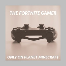 The Fortnite Gamer Minecraft