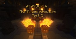 Atapuerca: The Insane Adventure - Part 2 Minecraft Map & Project