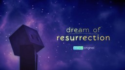 Dream of Resurrection - A Minecraft Movie Minecraft Blog