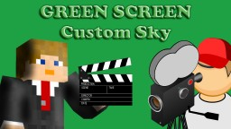 Green Screen Custom Sky - FOR FILMING! Minecraft Texture Pack