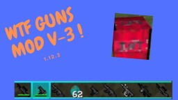 WTF GunsMod-V3 [1.12.2] Minecraft Mod