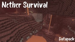 Nether Survival Datapack (1.13 - 1.16) Minecraft Data Pack