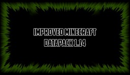 Improved Minecraft DataPack 1.14 [Discontunied for Now] Minecraft Texture Pack