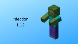 Infection 1.12 Minecraft Map & Project