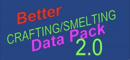 Better Crafting/Smelting 2.0 Minecraft Data Pack