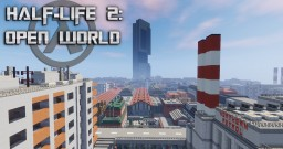 Half-Life 2 OPEN WORLD | City 17 | APERTURE | Black Mesa | Minecraft Map & Project