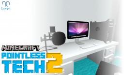 Pointless Tech 2 Minecraft Mod