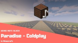 Paradise - Coldplay   Minecraft Note Block Minecraft Map & Project