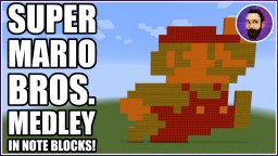 Super Mario Bros. Theme MEDLEY | Minecraft Note Block Song Minecraft Map & Project