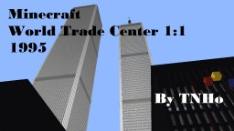 Minecraft World Trade Center 1:1 1995 [CLOSED] Minecraft Map & Project
