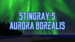 STINGRAY'S AURORA BOREALIS - Custom Sky Minecraft Texture Pack