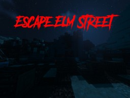 Escape Elm Street [1.16.3+] [Custom resources] Minecraft Map & Project