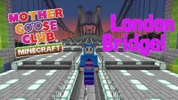 Mother Goose Club London Bridge Minecraft Map & Project