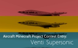 Aircraft Minecraft Project Contest Entry: Venti Supersonic Minecraft Map & Project