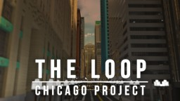 The Loop - Chicago Project Minecraft Map & Project