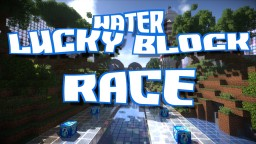 Water Lucky Block Race!! Minecraft Map & Project