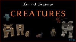 Tamriel Treasures - Creatures Minecraft Texture Pack