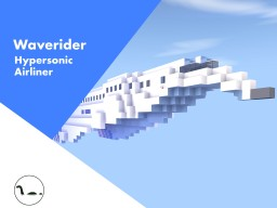 Waverider (Hypersonic Airliner) Minecraft Map & Project