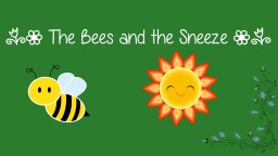 [Spring Fling] Bees and Sneeze Minecraft Blog