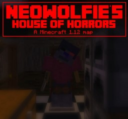 Neowolfies House of Horrors. [1.12.2 Minecraft map] Minecraft Map & Project