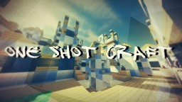 [PvP Map][1.13.2] One Shot Craft Minecraft Map & Project