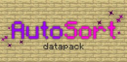 AutoSort v1.1.4 (for MC 1.14+) Minecraft Data Pack