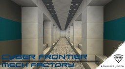 [WIP] Cyber Frontier [ Mech/Robot Factory] Minecraft Map & Project
