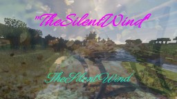 """The Silent Wind"" | TheSilentWind Minecraft Blog"