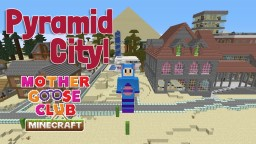 Mother Goose Club Pyramid City Minecraft Map & Project