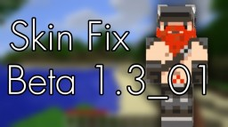 Skin Fix for Minecraft Beta 1.3_01 Minecraft Mod