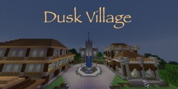 Dusk Village Minecraft Map & Project