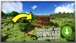 Ugraded Dirt House - MrCrayfish Build Minecraft Map & Project