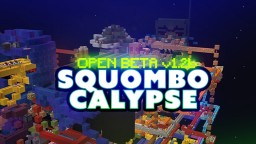 SQUOMBOCALYPSE 1.2b (Redstone powered Minigame) Minecraft Map & Project