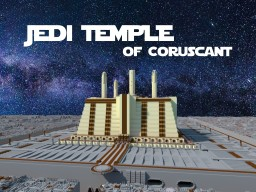 Jedi Temple of Coruscant [Star Wars] [2019] Minecraft Map & Project