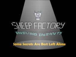 Sheep Factory: Ensuing Insanity Minecraft Map & Project
