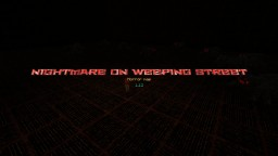Nightmare on Weeping street Minecraft Map & Project