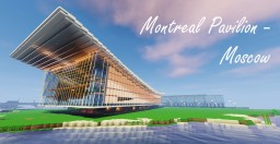 Moscow/Montreal Pavilion - Moscow/Montreal Minecraft Map & Project