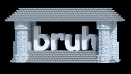 bruh Monument Minecraft Map & Project