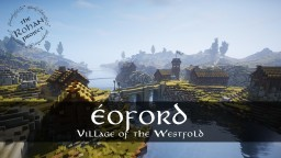 Éoford: Village of the Westfold - Rohan Minecraft Map & Project