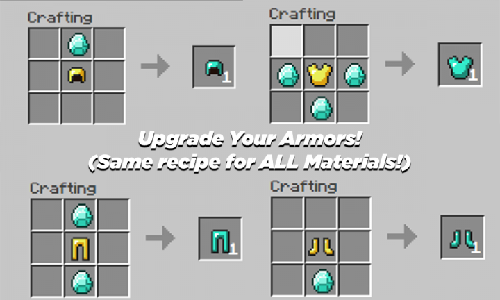 These Recipes APPLIES for ALL MATERIALS! Upgrading has to be done in this order Leather-Chainmail-Iron-Golden-Diamond