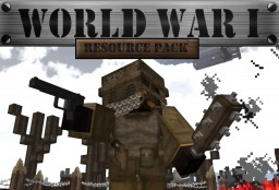 WORLD WAR I Resource Pack - [MC 1.14-1.8] Minecraft Texture Pack