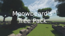 Meowbeard's Tree Pack Minecraft Map & Project