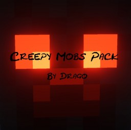 Drago's Creepy Mobs Pack 1.14 Minecraft Texture Pack