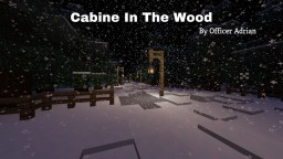 Cabine In The Wood *Read Description* Minecraft Map & Project